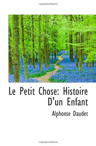 9781103171910: Le Petit Chose: Histoire D'un Enfant
