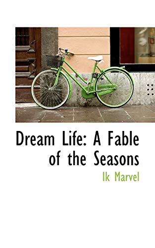 9781103173181: Dream Life: A Fable of the Seasons