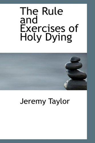9781103173327: The Rule and Exercises of Holy Dying