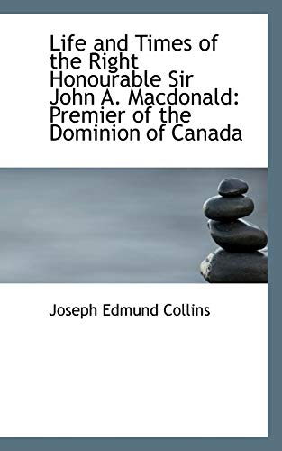 Life and Times of the Right Honourable: Joseph Edmund Collins