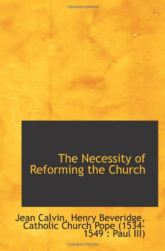 9781103176809: The Necessity of Reforming the Church