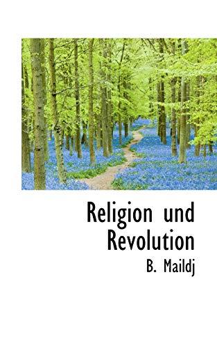 9781103183593: Religion und Revolution (German Edition)