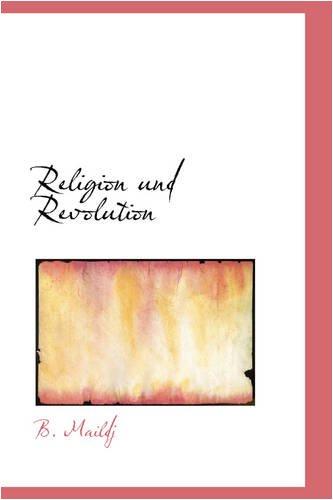9781103183616: Religion und Revolution (German Edition)