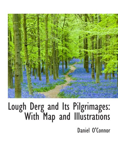 Lough Derg and Its Pilgrimages: With Map and Illustrations (9781103184408) by Daniel O'Connor
