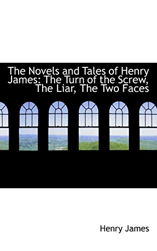 The Novels and Tales of Henry James: Henry James, Jr.