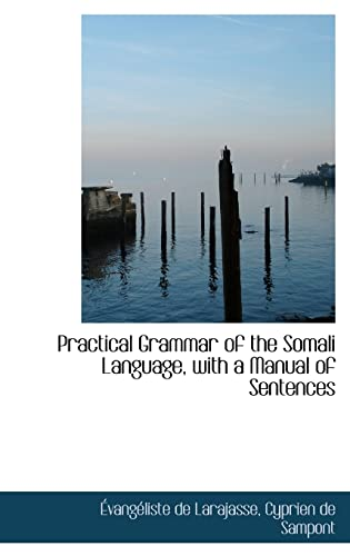 9781103194773: Practical Grammar of the Somali Language, with a Manual of Sentences