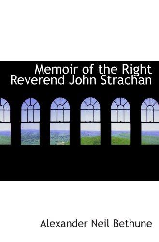 9781103195084: Memoir of the Right Reverend John Strachan