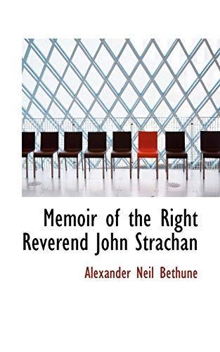 9781103195107: Memoir of the Right Reverend John Strachan