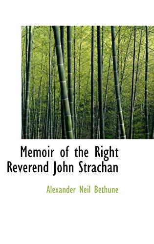 9781103195121: Memoir of the Right Reverend John Strachan