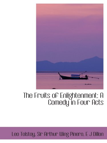 9781103197828: The Fruits of Enlightenment: A Comedy in Four Acts