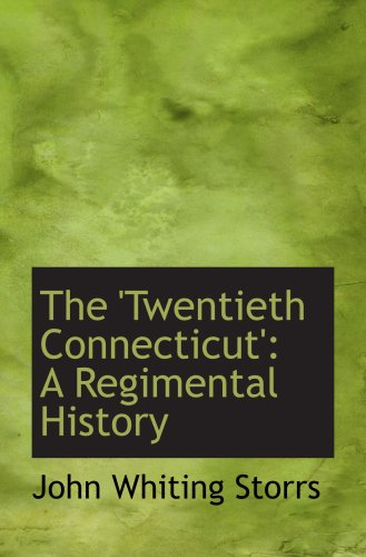 9781103198153: The 'Twentieth Connecticut': A Regimental History
