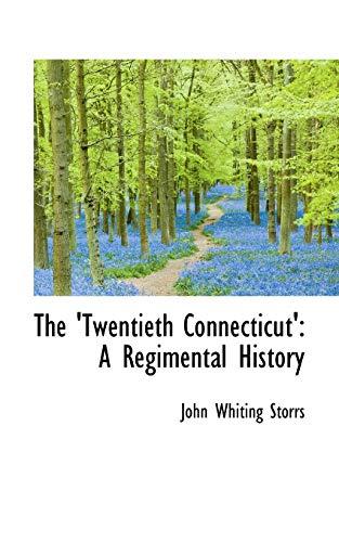 9781103198184: The 'Twentieth Connecticut': A Regimental History