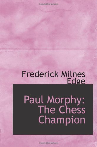 9781103215126: Paul Morphy: The Chess Champion