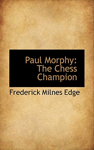 9781103215140: Paul Morphy: The Chess Champion