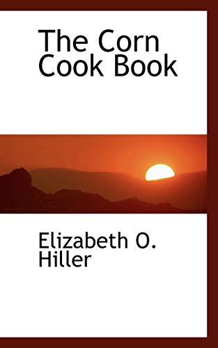 9781103219100: The Corn Cook Book