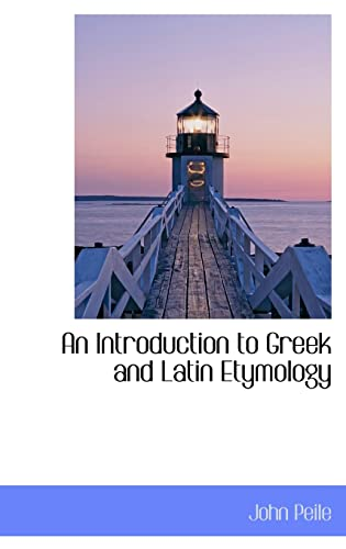 9781103221516: An Introduction to Greek and Latin Etymology