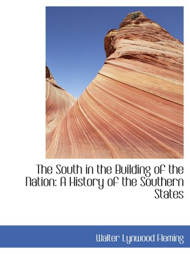 9781103222360: The South in the Building of the Nation: A History of the Southern States