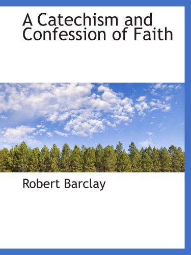 9781103222759: A Catechism and Confession of Faith