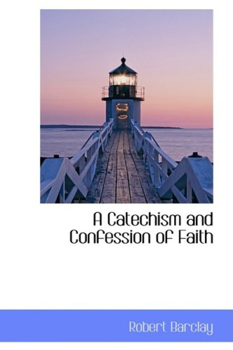 9781103222841: A Catechism and Confession of Faith