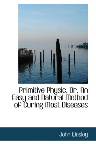 9781103223114: Primitive Physic, Or, An Easy and Natural Method of Curing Most Diseases