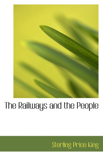 9781103224647: The Railways and the People