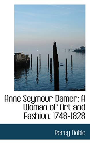 9781103226320: Anne Seymour Damer: A Woman of Art and Fashion, 1748-1828