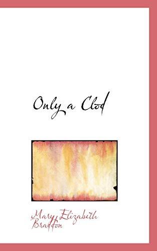 Only a Clod (9781103226689) by Braddon, Mary Elizabeth