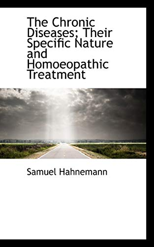 9781103228829: The Chronic Diseases; Their Specific Nature and Homoeopathic Treatment
