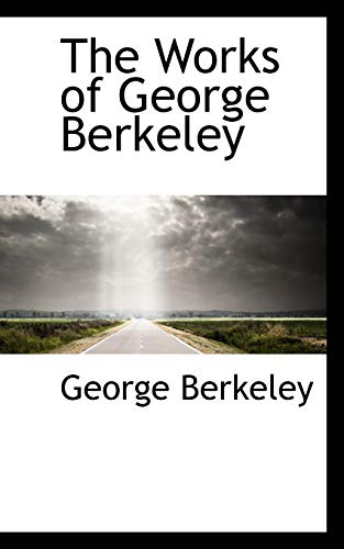9781103233656: The Works of George Berkeley