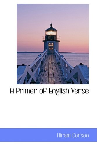 A Primer of English Verse (1103235699) by Hiram Corson