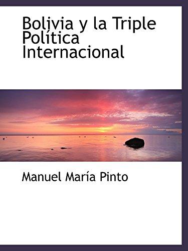 9781103238958: Bolivia y la Triple Política Internacional