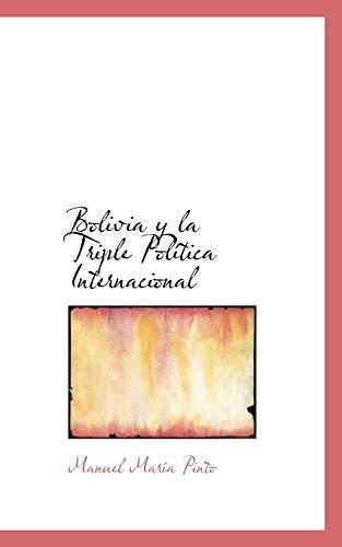 9781103238989: Bolivia y La Triple Pol Tica Internacional