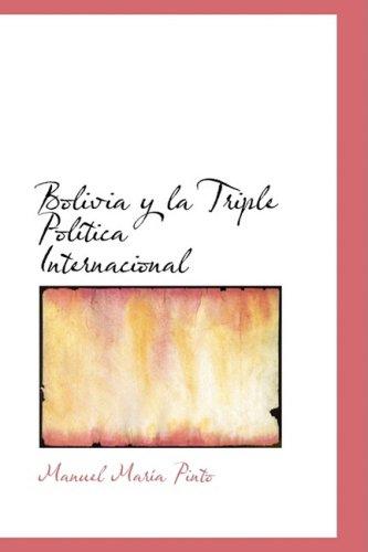9781103239009: Bolivia y La Triple Pol Tica Internacional
