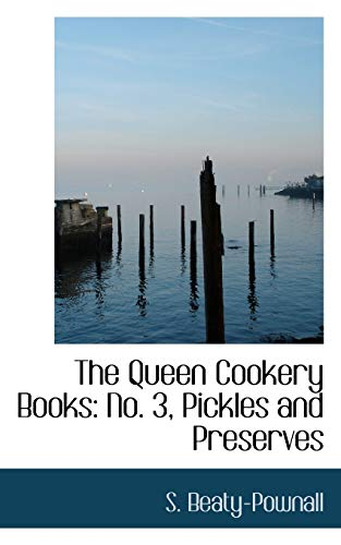 9781103239948: The Queen Cookery Books: No. 3, Pickles and Preserves
