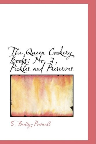 9781103239962: The Queen Cookery Books: No. 3, Pickles and Preserves
