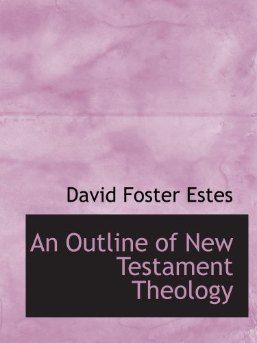 9781103240807: An Outline of New Testament Theology