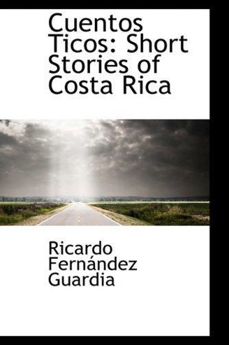 9781103242733: Cuentos Ticos: Short Stories of Costa Rica