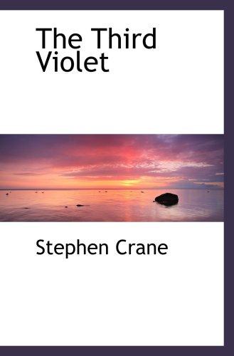 The Third Violet (9781103242757) by Stephen Crane