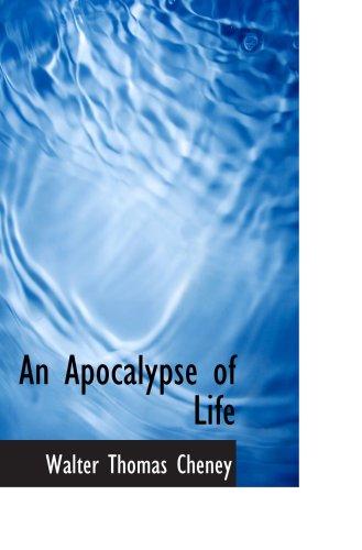 9781103243006: An Apocalypse of Life