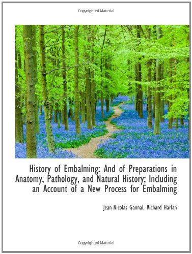 9781103248315: History of Embalming: And of Preparations in Anatomy, Pathology, and Natural History; Including an A