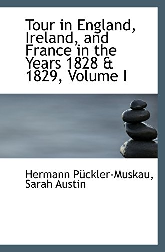 9781103252916: Tour in England, Ireland, and France in the Years 1828 & 1829, Volume I
