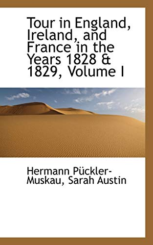 9781103252947: Tour in England, Ireland, and France in the Years 1828 & 1829, Volume I