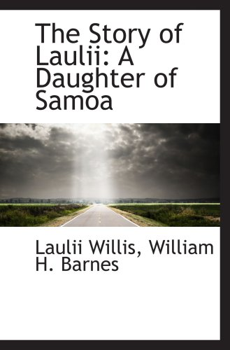 9781103256082: The Story of Laulii: A Daughter of Samoa