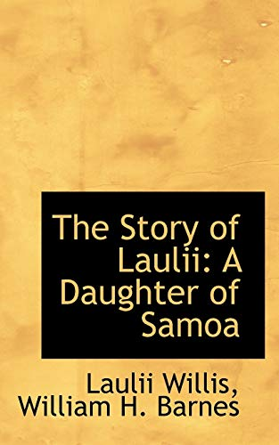 9781103256105: The Story of Laulii: A Daughter of Samoa