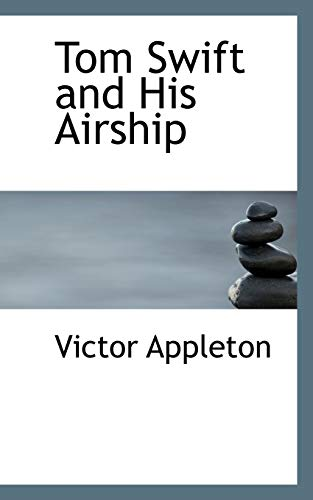 9781103257195: Tom Swift and His Airship