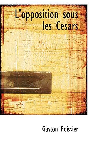 9781103263837: L'opposition sous les Césars