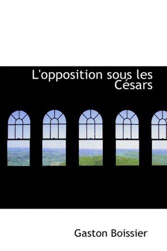 9781103263868: L'opposition sous les Césars
