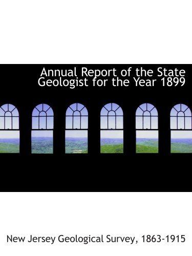 9781103266104: Annual Report of the State Geologist for the Year 1899