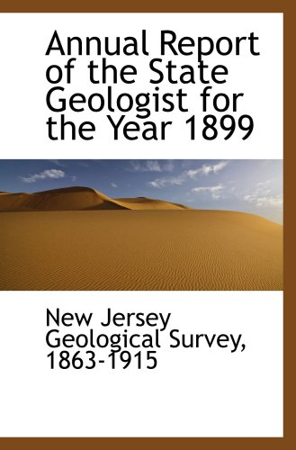 9781103266111: Annual Report of the State Geologist for the Year 1899