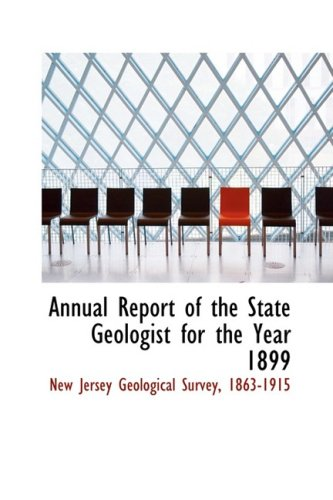 9781103266197: Annual Report of the State Geologist for the Year 1899